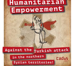 Humanitarian Empowerment - Against the Turkish attack in the northern Syrian territories!